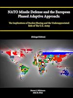 NATO Missile Defense and the European Phased Adaptive Approach: The Implications of Burden Sharing and the Underappreciated Role of the U.S. Army (Enl