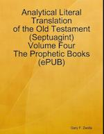 Analytical Literal Translation of the Old Testament (Septuagint) - Volume Four - The Prophetic Books (ePUB)