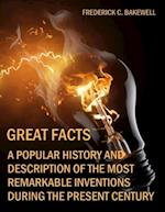 Great Facts : A Popular History and Description of the Most Remarkable Inventions During the Present Century (Illustrated) af Frederick C. Bakewell