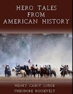 Hero Tales from American History (Illustrated) af Henry Cabot Lodge
