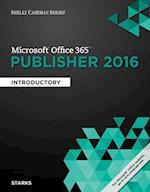 Microsoft Office 365 & Publisher 2016 (Shelly Cashman)