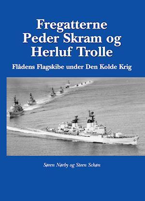 Fregatterne Peder Skram og Herluf Trolle Flådens Flagskibe under Den Kolde Krig