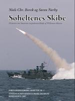 Søheltenes Skibe. Historien om Søværnets torpedomissilbåde af Willemoes-klassen