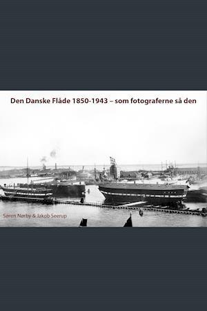 Den danske flåde 1850-1943. Som fotograferne så den