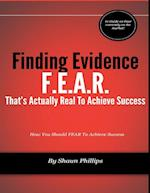 F.E.A.R.: Finding Evidence That's Actually Real to Achieve Success af Shaun Phillips