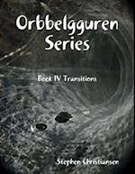 Orbbelgguren Series: Book IV Transitions