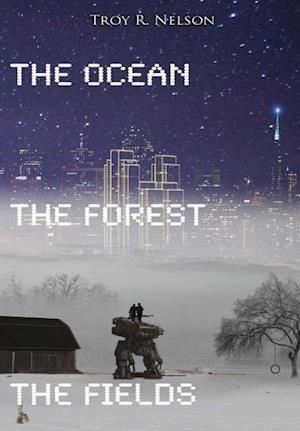 The Ocean, the Forest, the Fields