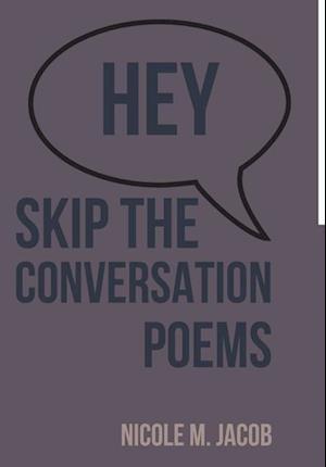 Hey Skip the Conversation