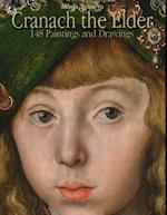 Cranach the Elder: 148 Paintings and Drawings