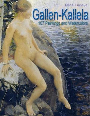 Gallen-Kallela: 107 Paintings and Watercolors af Maria Tsaneva