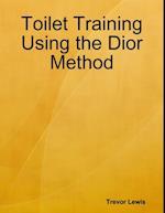 Toilet Training Using the Dior Method af Trevor Lewis