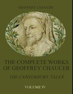 Complete Works of Geoffrey Chaucer : The Canterbury Tales, Volume IV (Illustrated)