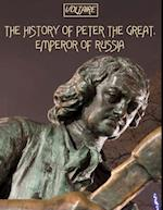 History of Peter the Great, Emperor of Russia (Illustrated) af Voltaire