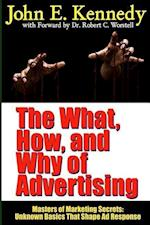 The What, How, and Why of Advertising af Dr Robert C. Worstell, John E. Kennedy