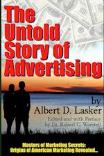 The Untold Story of Advertising - Masters of Marketing Secrets af Albert D. Lasker, Dr Robert C. Worstell