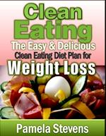 Clean Eating: The Easy and Delicious Clean Eating Diet Plan for Weight Loss af Pamela Stevens