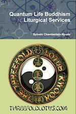 Quantum Life Buddhism Liturgical Services af Sylvain Chamberlain-Nyudo