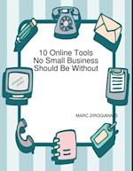 10 Online Tools No Small Business Should Be Without af Marc Zirogiannis