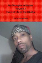 My Thoughts in Rhyme - The Facts Of Life In The Ghetto- R.B.G Edition - Volume 1 af Fly Ty Unchained