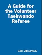Guide for the Volunteer Taekwondo Referee af Marc Zirogiannis
