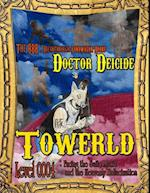 Towerld Level 0004: Facing the Suite Music and the Heavenly Hallucination af Doctor Deicide