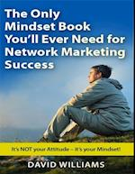 Only Mindset Book You'll Ever Need for Network Marketing Success af David Williams