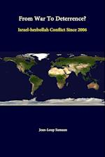 From War To Deterrence? Israel-Hezbollah Conflict Since 2006 af U.s. Army War College, Strategic Studies Institute, Jean-Loup Samaan