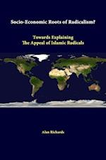 Socio-Economic Roots of Radicalism? Towards Explaining the Appeal of Islamic Radicals af Alan Richards, Strategic Studies Institute