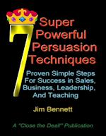 7 Super Powerful Persuasion Techniques af Jim Bennett