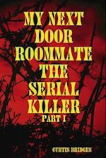 My Next Door Roommate the Serial Killer af Curtis Bridges