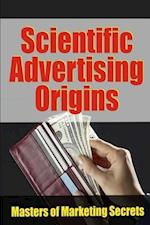 Scientific Advertising Origins af John E. Kennedy, Dr. Robert C. Worstell, Claude C. Hopkins