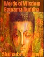 Words of Wisdom: Gautama Buddha