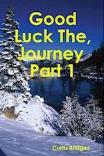 Good Luck the Journey af Curtis Bridges