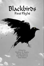 Blackbirds First Flight af Stephen B. Bagley, Wendy Blanton, Kent Bass