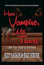 Have Vampire, Will Travel - Case File: Ruby of the Rails