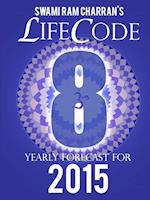 LIFECODE #8 YEARLY FORECAST FOR 2015 - LAXMI