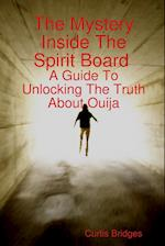 The Mystery Inside the Spirit Board
