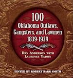100 Oklahoma Outlaws, Gangsters & Lawmen af Robert Barr Smith