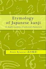 Etymology of Japanese kanji - in-depth analysis of selected characters