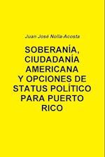 Soberania, Ciudadania Americana y Opciones de Status Para Puerto Rico
