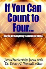 If You Can Count to Four... - Here's How To Get Everything You Want Out Of Life! af James Breckenridge Jones, Dr. Robert C. Worstell
