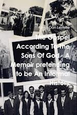 The Gospel According To The Sons Of God A Memoir pretending to be An Informal History af Kevin Don Levellie