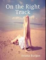 On the Right Track af Ariana Burgan