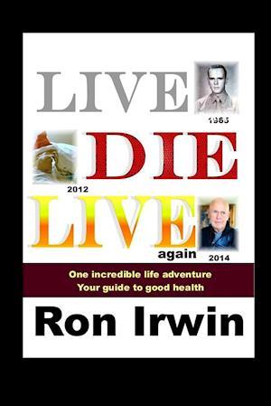 Bog, hæftet Live, Die, Live Again af Ron Irwin