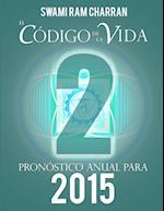 El Codigo de La Vida #2 Pronostico Anual Para 2015 af Swami Ram Charran