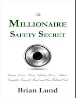 Millionaire Safety Secret: Escape Losses, Secure Lifelong Gains, Achieve Complete Peace of Mind, and Give Without End af Brian Lund