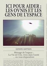 ICI Pour Aider, Les Ovnis Et Les Gens de L'Espace af Gerard Aartsen