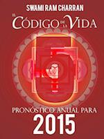 El Codigo de La Vida #5 Pronostico Anual Para 2015 af Swami Ram Charran