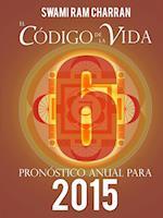 El Codigo de La Vida #6 Pronostico Anual Para 2015 af Swami Ram Charran