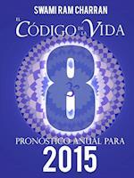 El Codigo de La Vida #8 Pronostico Anual Para 2015 af Swami Ram Charran